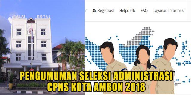 Hasil Pengumuman Seleksi Administrasi CPNS Kota Ambon 2018
